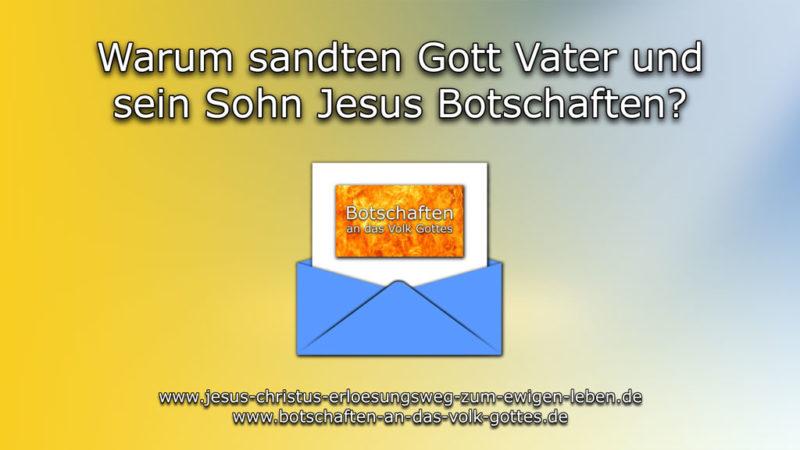 Warum sandten Gott Vater und sein Sohn Jesus Botschaften