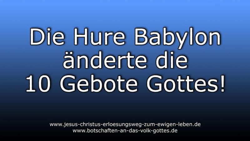 Die Hure Babylon änderte die 10 Gebote Gottes.