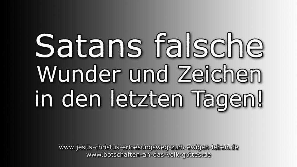Satans falsche Wunder und Zeichen in den letzten Tagen!