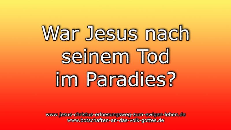 War-Jesus-nach-seinem-Tod-im-Paradies?