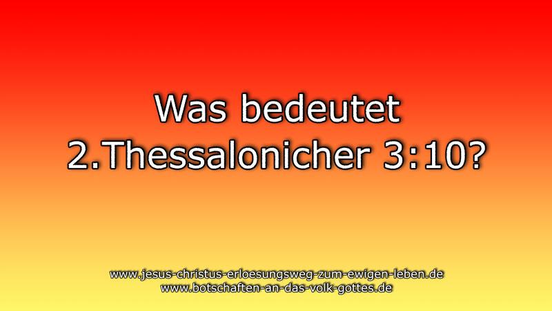 Was bedeutet 2.Thessalonicher 3:10?