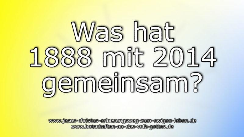 Was hat 1888 mit 2014 gemeinsam?
