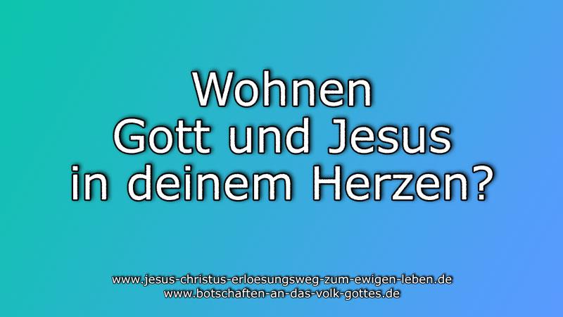 Wohnen-Gott-und-Jesus-in-deinem-Herzen?