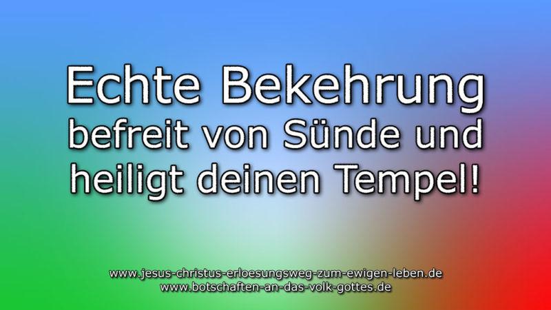Echte Bekehrung befreit von Sünde und heiligt deinen Tempel!