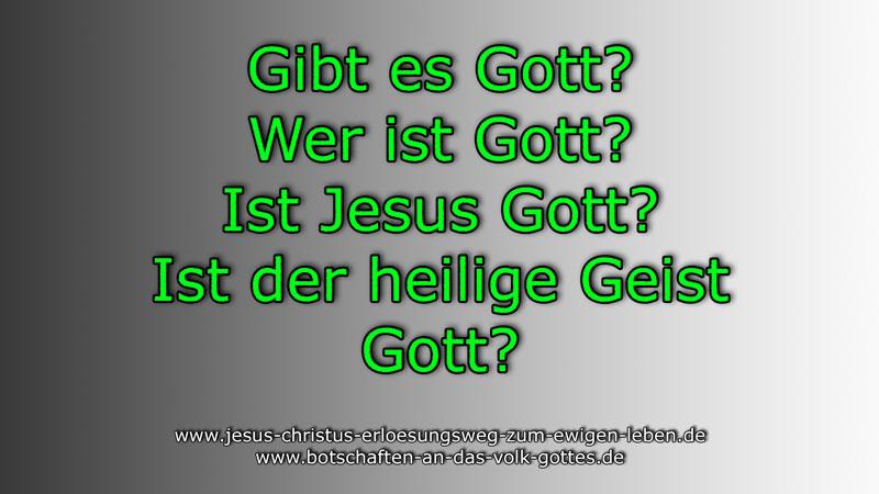 Gibt-es-Gott?-Wer-ist-Gott?-Ist-Jesus-Gott?-Ist-der-heilige-Geist-Gott?