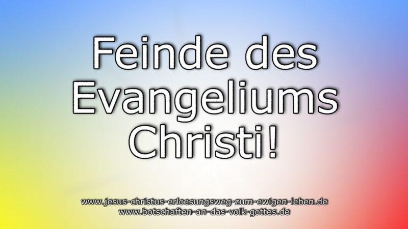 Feinde des Evangeliums Christi!