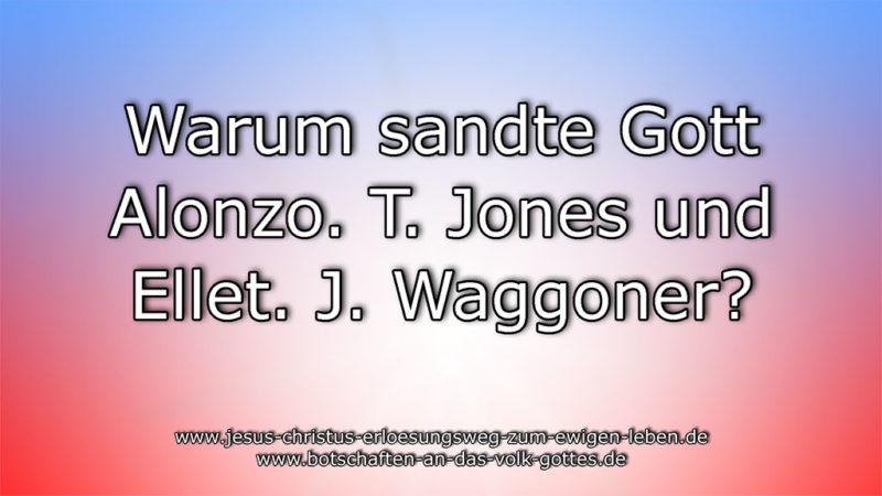 Warum sandte Gott A. T. Jones und E. J. Waggoner?