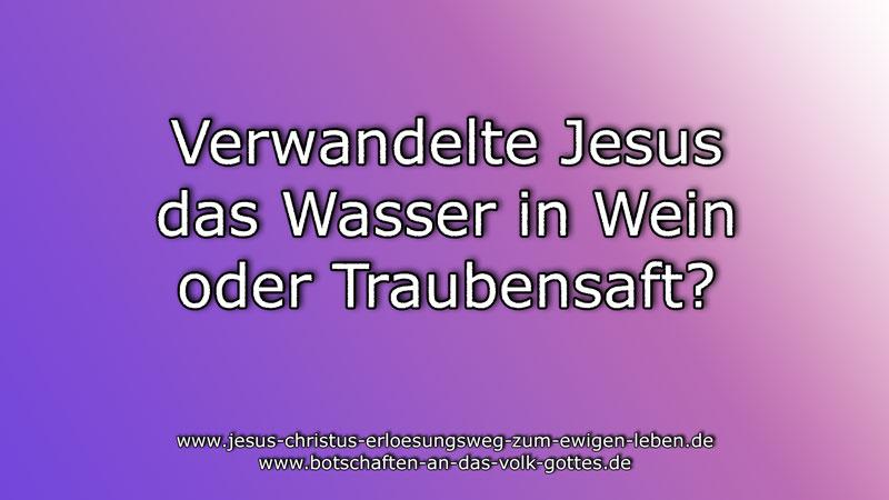 Verwandelte-Jesus-das-Wasser-in-Wein-oder-Traubensaft